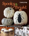 Country Living Spooky & Bright: 101 Halloween Ideas (Country Living (Hearst)) -