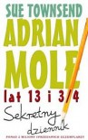 Adrian Mole lat 13 i  3/4. Sekretny dziennik - Sue Townsend