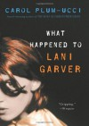 What Happened to Lani Garver - Carol Plum-Ucci