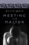 Meeting the Master - Elissa Wald