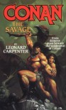 Conan: The Savage - Leonard P. Carpenter