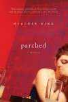 Parched - Heather King