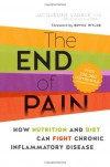 The End of Pain: How Nutrition and Diet Can Fight Chronic Inflammatory Disease - Jacqueline Lagacé