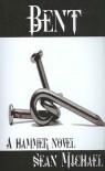 Bent (A Hammer Novel) - Sean Michael