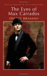 The Eyes of Max Carrados (Wordsworth Tales of Mystery and The Supernatural) - Ernest Bramah