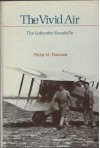 The Vivid Air, the Lafayette Escadrille - Philip M. Flammer