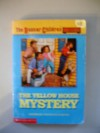 The Yellow House Mystery  - Gertrude Chandler Warner, Mary Gehr