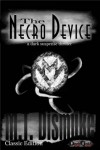 The Necro Device: A Novel - M.T. Dismuke