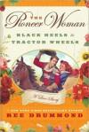 The Pioneer Woman: Black Heels to Tractor Wheels - Ree Drummond