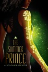 The Summer Prince - Alaya Dawn Johnson