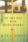 On the Bus With Rosa Parks - Rita Dove