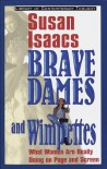 Brave Dames and Wimpettes: What Women Are Really Doing on Page and Screen (Library of Contemporary Thought) - Susan Isaacs
