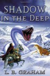 Shadow in the Deep (The Binding of the Blade, Book 3) - L. B. Graham