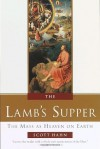 The Lamb's Supper: The Mass as Heaven on Earth - Scott Hahn, Benedict J. Groeschel
