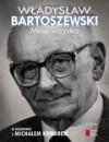 Mimo wszystko - Bartoszewski Władysław,  Komar Michał