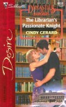 The Librarian's Passionate Knight - Cindy Gerard