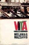 Vita - Melania G. Mazzucco, Virginia Jewiss