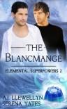The Blancmange - A.J. Llewellyn, Serena Yates