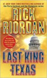 The Last King of Texas (Audio) - Rick Riordan, Tom Stechschulte