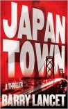 Japantown: A Thriller - Barry Lancet