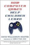 How Computer Games Help Children Learn - David Williamson Shaffer, James Paul Gee