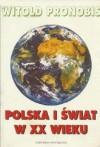 Polska i świat w XX wieku - Witold Pronobis