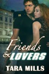 Friends and Lovers - Tara Mills