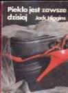 Piekło jest zawsze dzisiaj - Jack Higgins