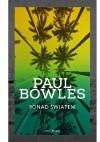 Ponad światem - Paul Bowles