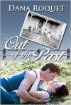 Out of the Past - Dana Roquet