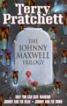The Johnny Maxwell Trilogy: Only You Can Save Mankind; Johnny and the Dead; Johnny and the Bomb - Terry Pratchett
