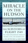 Miracle on the Hudson: The Survivors of Flight 1549 Tell Their Extraordinary Stories of Courage, Faith, and Determination - Survivors of Flight 1549, William Prochnau, Laura  Parker