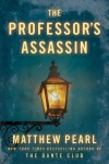 The Professor's Assassin - Matthew Pearl