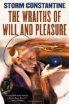 The Wraiths of Will and Pleasure: The First Book of the Wraeththu Histories - Storm Constantine