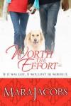 Worth The Effort (Worth Series #4) - Mara Jacobs