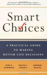 Smart Choices: A Practical Guide to Making Better Decisions - 'John S. Hammond',  'Ralph L. Keeney',  'Howard Raiffa'