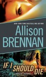 If I Should Die - Allison Brennan