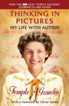 Thinking in Pictures, Expanded Edition: My Life with Autism (Vintage) - Temple Grandin
