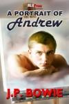 A Portrait of Andrew  - J.P. Bowie