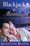 Blackjack & Moonlight: A Contemporary Romance (The Blackjack Quartet) - Magdalen Braden
