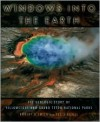 Windows into the Earth: The Geologic Story of Yellowstone and Grand Teton National Parks - Robert B. Smith