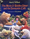 The Moon & Riddles Diner and the Sunnyside Cafe - Nancy Willard, Chris     Butler