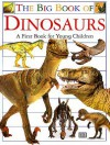 Big Book of Dinosaurs - Angela Wilkes