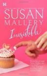 Irresistible  - Susan Mallery