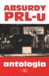 Absurdy PRL-u. Antologia - Marcin Rychlewski