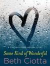 Some Kind of Wonderful: A Holiday Novella - Beth Ciotta