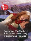 A Christmas Promise: Snowbound ReunionChristmas Gift: A Family (Harlequin Showcase) - Barbara Mcmahon;Barbara Hannay
