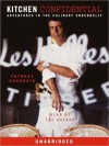 Kitchen Confidential: Adventures in the Culinary Underbelly (Audio) - Anthony Bourdain