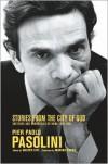 Stories From the City of God - Pier Paolo Pasolini, Walter Siti, Marina Harss