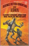 Lucky Starr and the Big Sun of Mercury - Isaac Asimov
